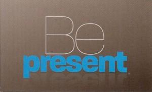 be-present1-300x181